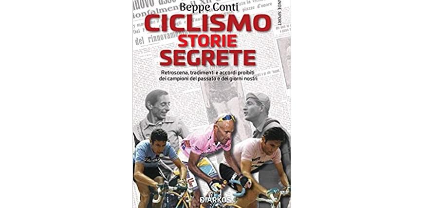Ciclismo Storie Segrete di Beppe Conti